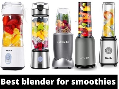 Best Blenders for Smoothies – Buying Guide