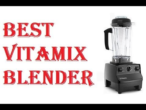 Best Vitamix Blender 2021 Reviews