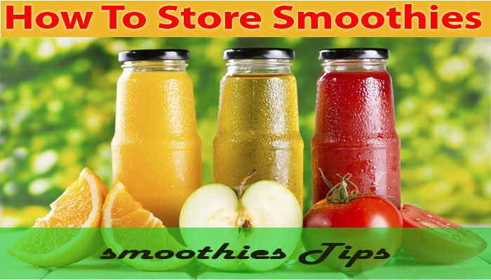 how to store smoothies for later use