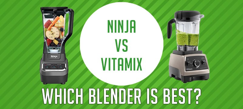 Vitamix Vs Ninja