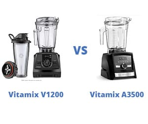 Vitamix V1200 vs a3500 - Why a3500 Is Best?